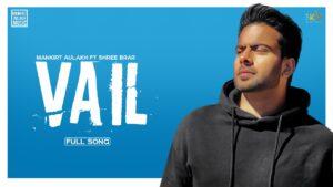 Vail Song Cast: Mankirt Aulakh Feat. Nimrat Khaira