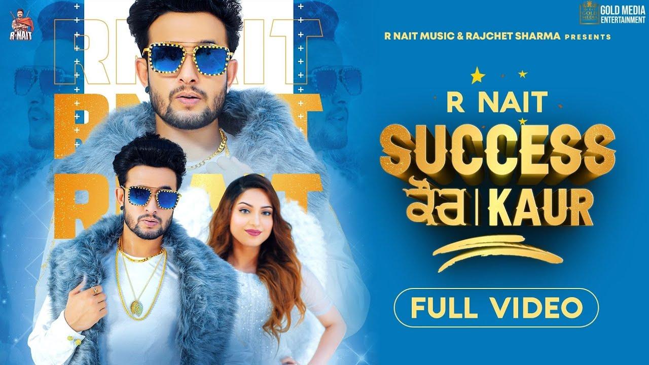 Success Kaur Song Cast: R Nait, Preet Kaur