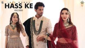 Hass Ke Song Cast: Jass Manak, Chandan Sharma, Swaalina, Srijan