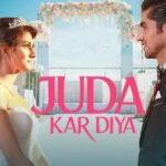 Juda Kar Diya Song Cast & Female Model Name